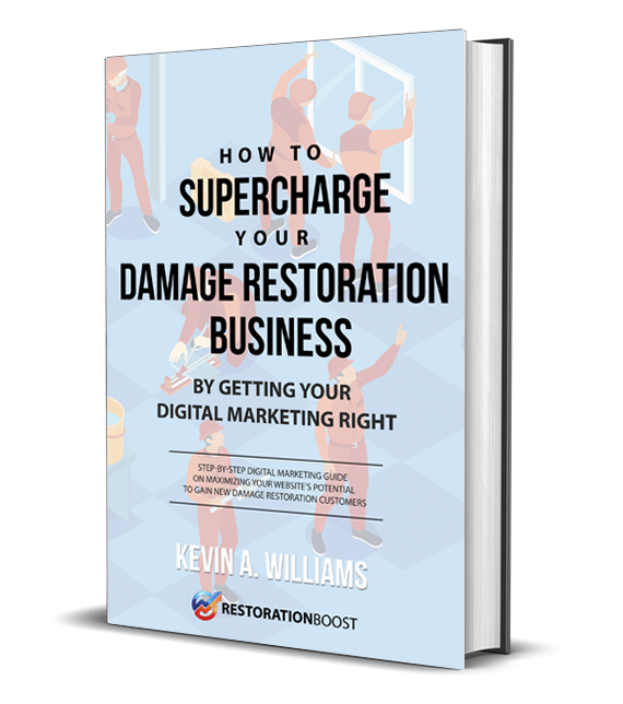 How To Supercharge Your Damage Restoration Business by Getting Your Digital Marketing Right